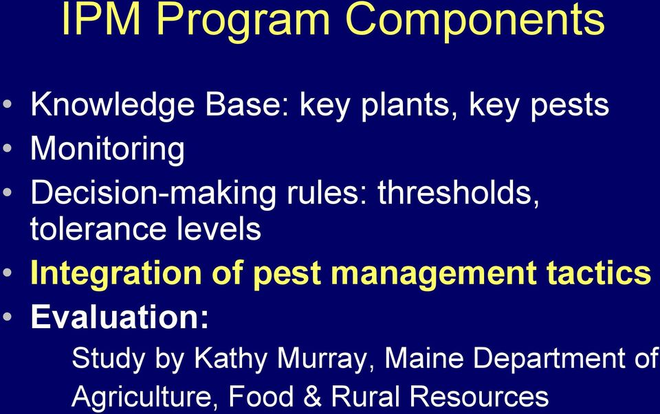 Integration of pest management tactics Evaluation: Study by