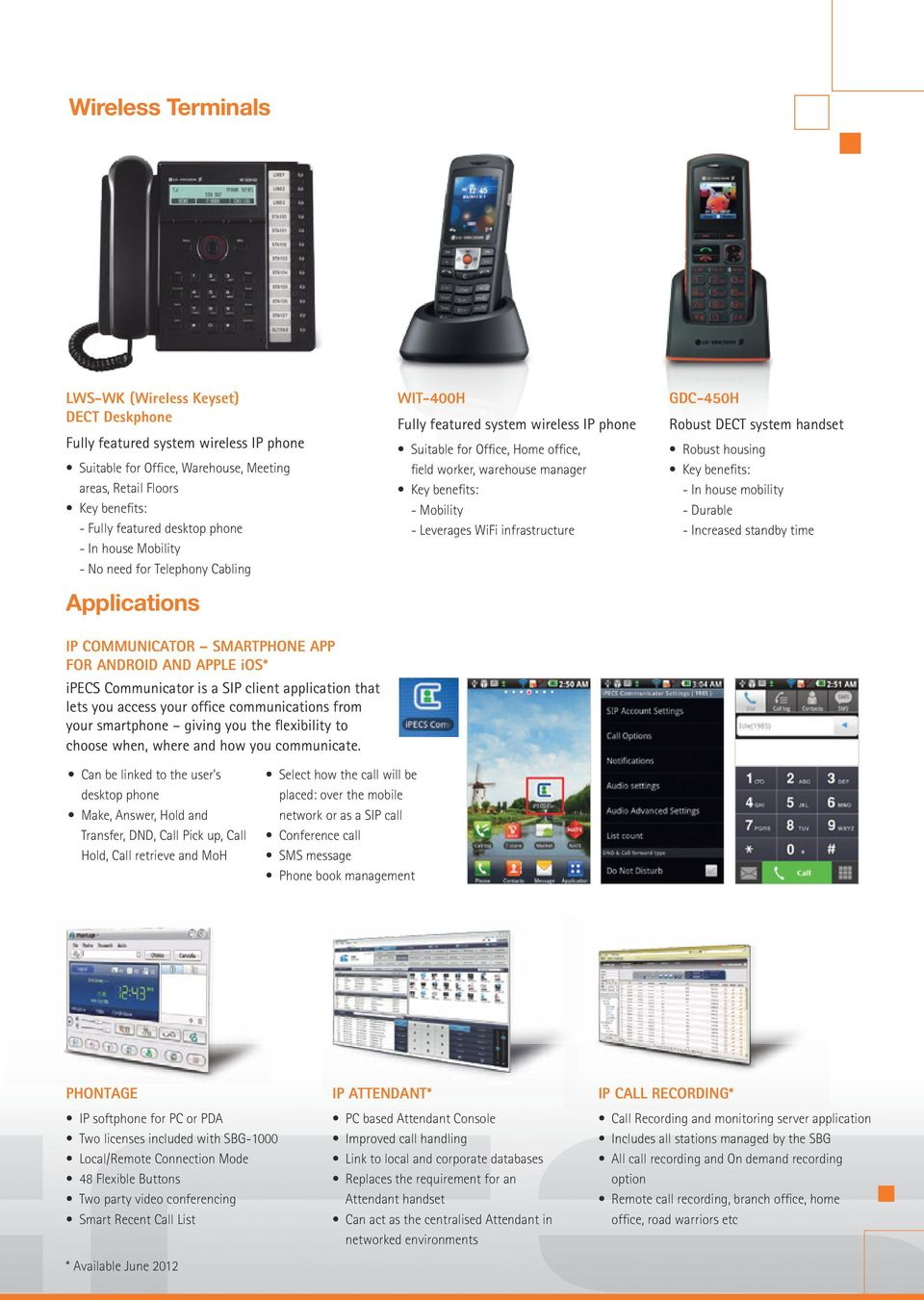WiFi infrastructure GDC-450H Robust DECT system handset Robust housing - In house mobility - Durable - Increased standby time IP COMMUNICATOR SMARTPHONE APP FOR ANDROID AND APPLE ios* ipecs