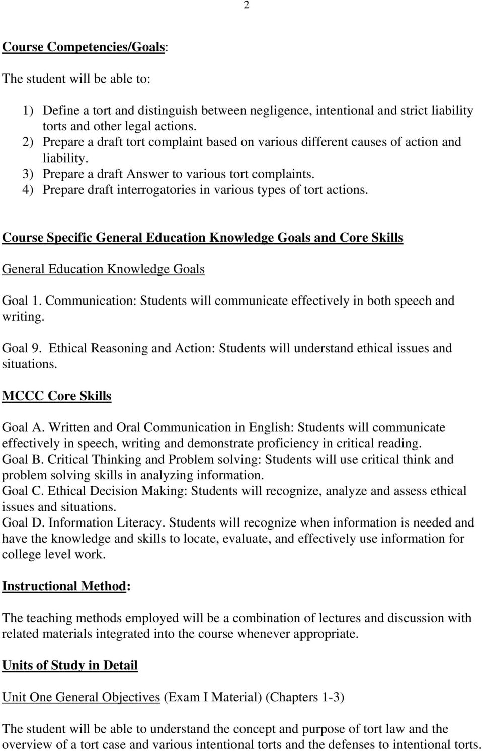 4) Prepare draft interrogatories in various types of tort actions. Course Specific General Education Knowledge Goals and Core Skills General Education Knowledge Goals Goal 1.
