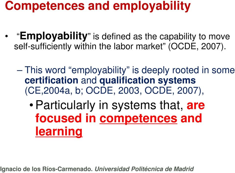 This word employability is deeply rooted in some certification and qualification