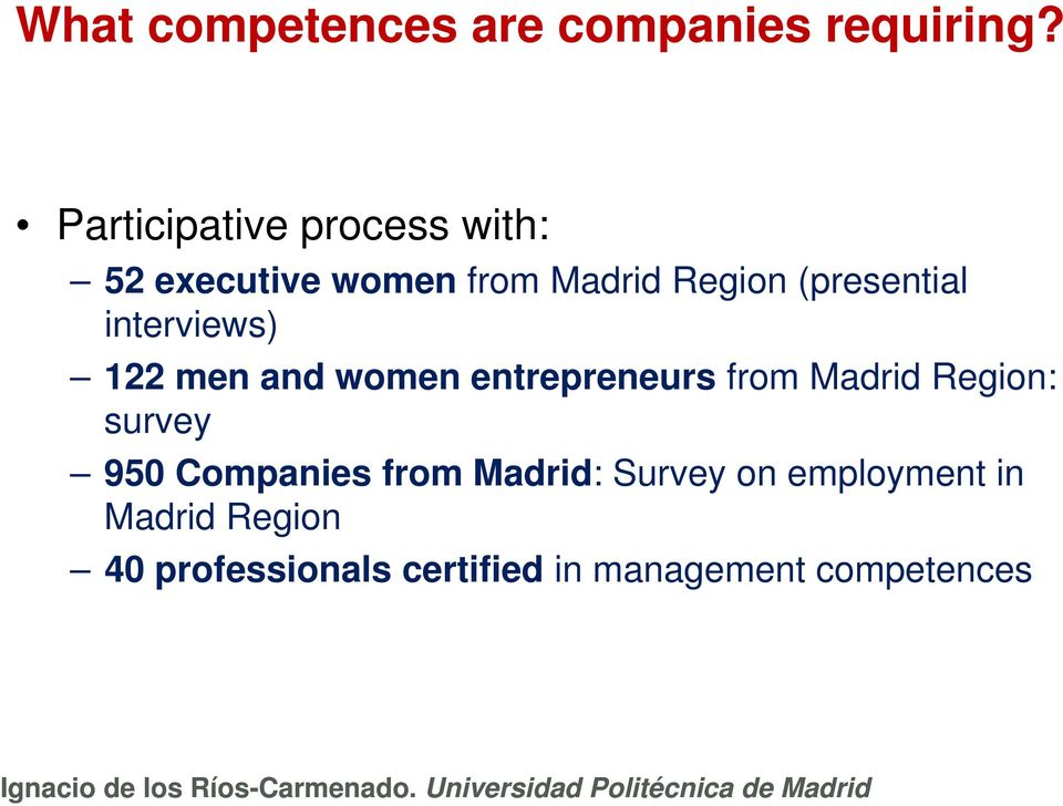 (presential interviews) 122 men and women entrepreneurs from Madrid Region: