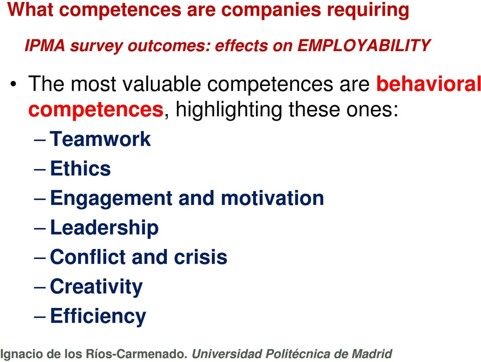 behavioral competences, highlighting these ones: Teamwork Ethics