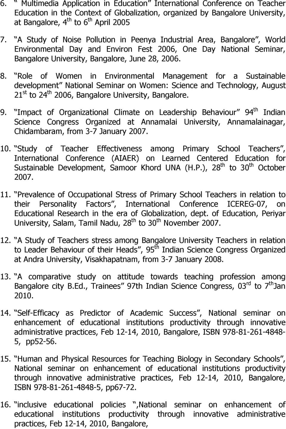 Role of Women in Environmental Management for a Sustainable development National Seminar on Women: Science and Technology, August 21 st to 24 th 2006, Bangalore University, Bangalore. 9.