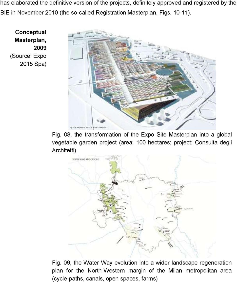 08, the transformation of the Expo Site Masterplan into a global vegetable garden project (area: 100 hectares; project: Consulta degli