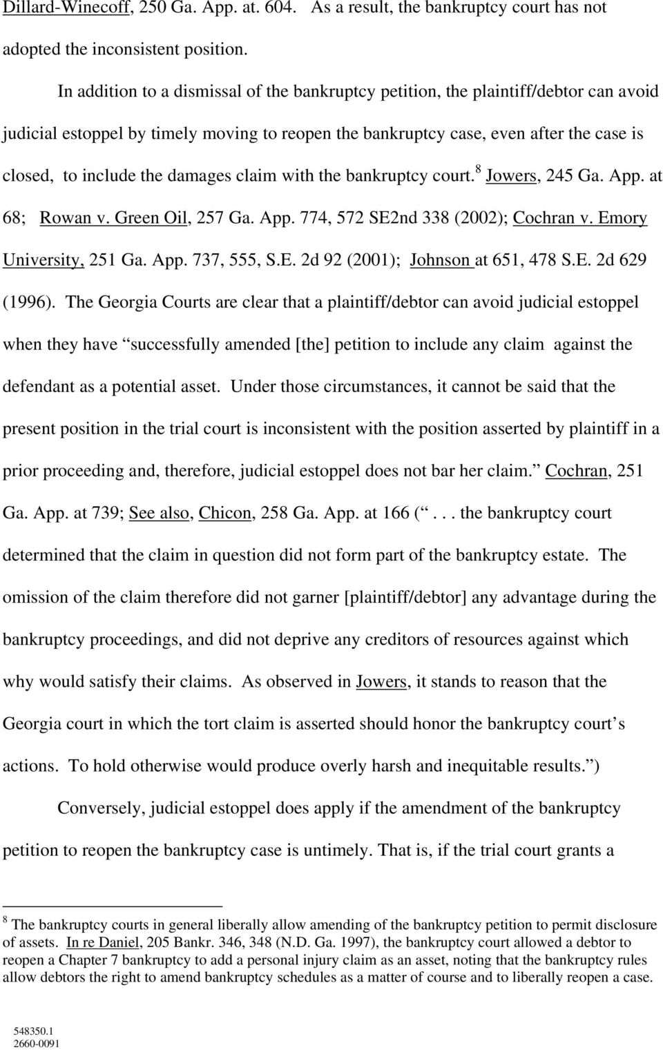 damages claim with the bankruptcy court. 8 Jowers, 245 Ga. App. at 68; Rowan v. Green Oil, 257 Ga. App. 774, 572 SE2nd 338 (2002); Cochran v. Emory University, 251 Ga. App. 737, 555, S.E. 2d 92 (2001); Johnson at 651, 478 S.