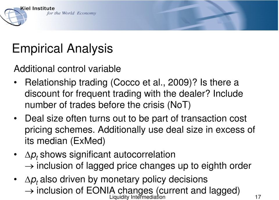 Include number of trades before the crisis (NoT) Deal size often turns out to be part of transaction cost pricing schemes.