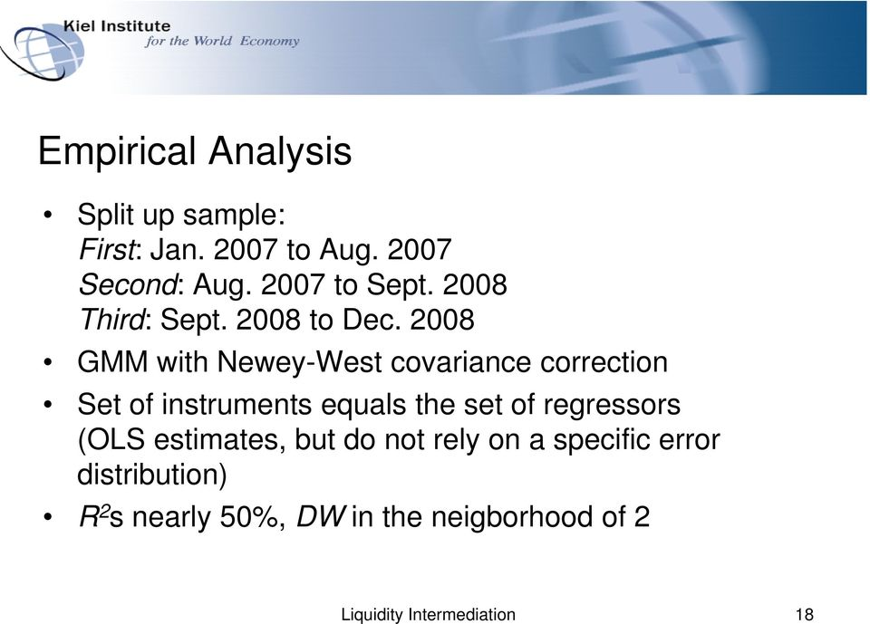 2008 GMM with Newey-West covariance correction Set of instruments equals the set of