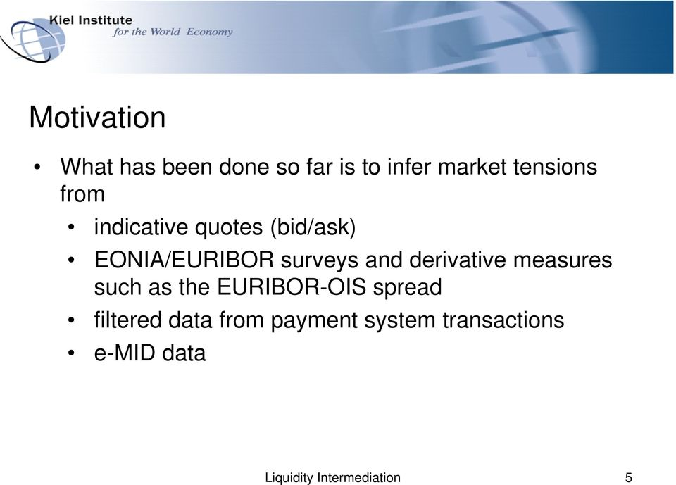derivative measures such as the EURIBOR-OIS spread filtered data