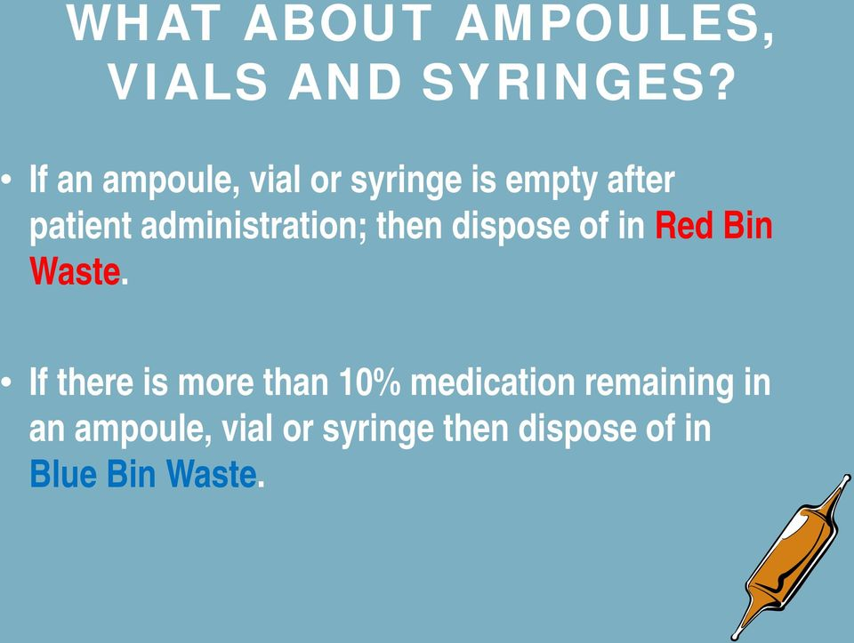 administration; then dispose of in Red Bin Waste.
