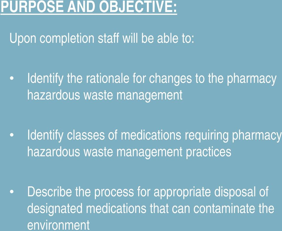 of medications requiring pharmacy hazardous waste management practices Describe the