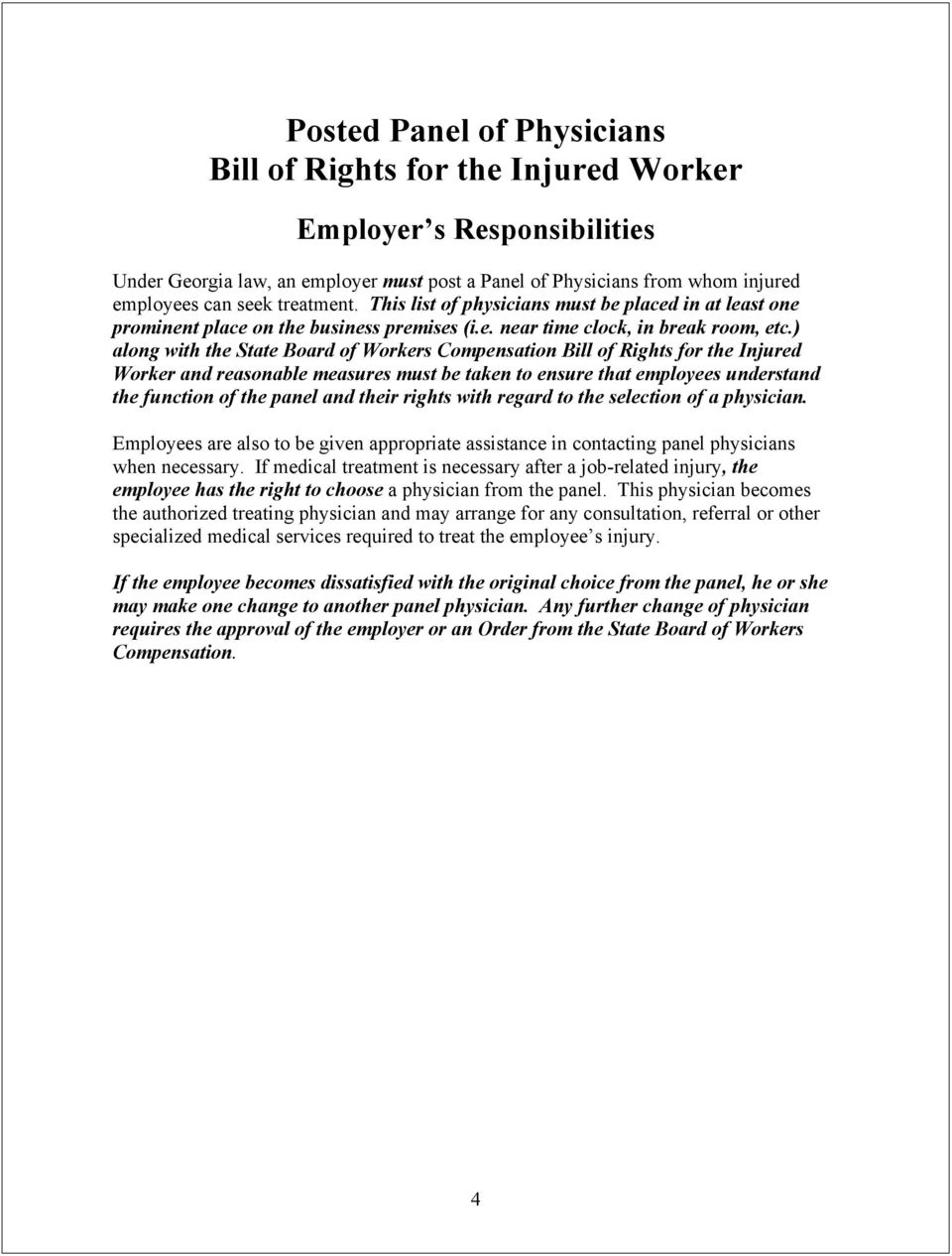 ) along with the State Board of Workers Compensation Bill of Rights for the Injured Worker and reasonable measures must be taken to ensure that employees understand the function of the panel and