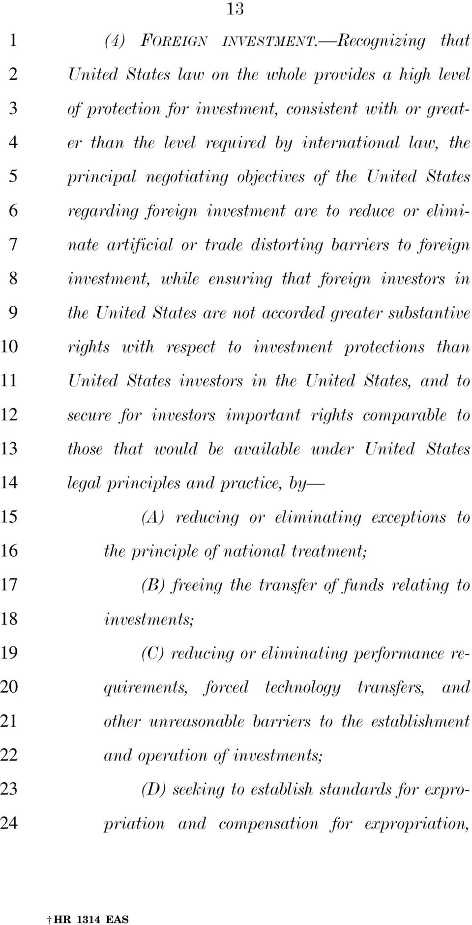 objectives of the United States regarding foreign investment are to reduce or eliminate artificial or trade distorting barriers to foreign investment, while ensuring that foreign investors in the