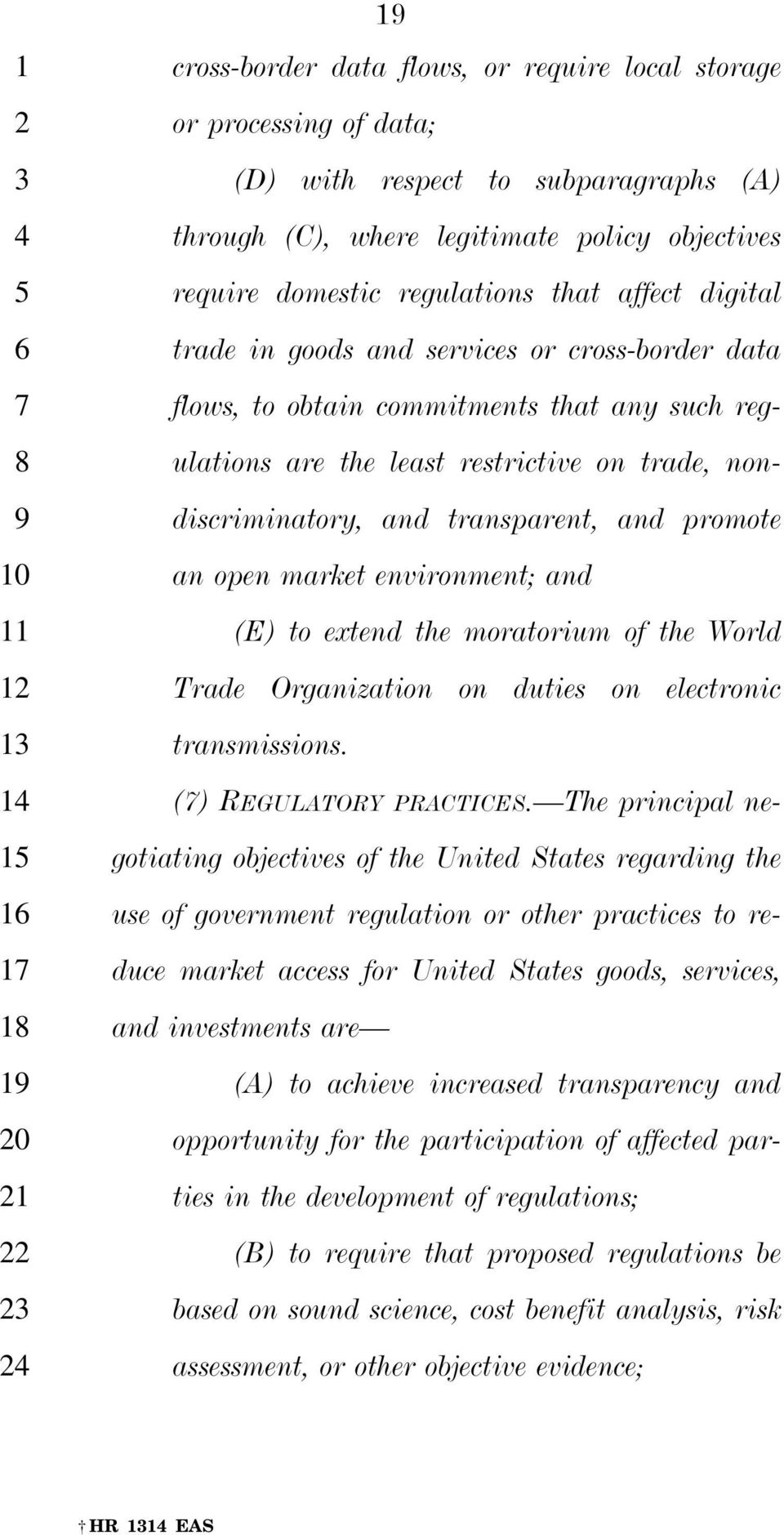transparent, and promote an open market environment; and (E) to extend the moratorium of the World Trade Organization on duties on electronic transmissions. () REGULATORY PRACTICES.