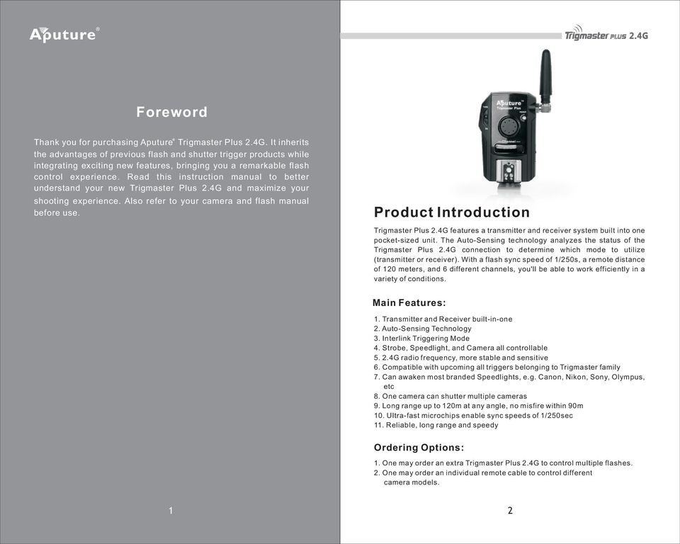 Read this instruction manual to better understand your new Trigmaster Plus 2.4G and maximize your shooting experience. Also refer to your camera and flash manual before use.
