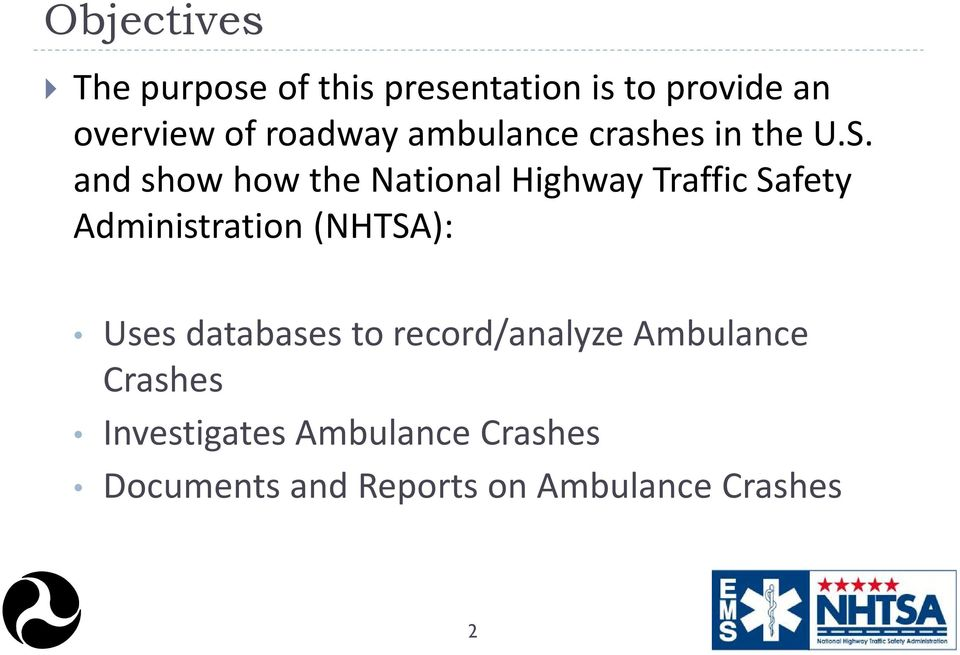 and show how the National Highway Traffic Safety Administration (NHTSA): Uses