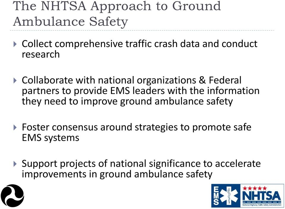 information they need to improve ground ambulance safety Foster consensus around strategies to promote