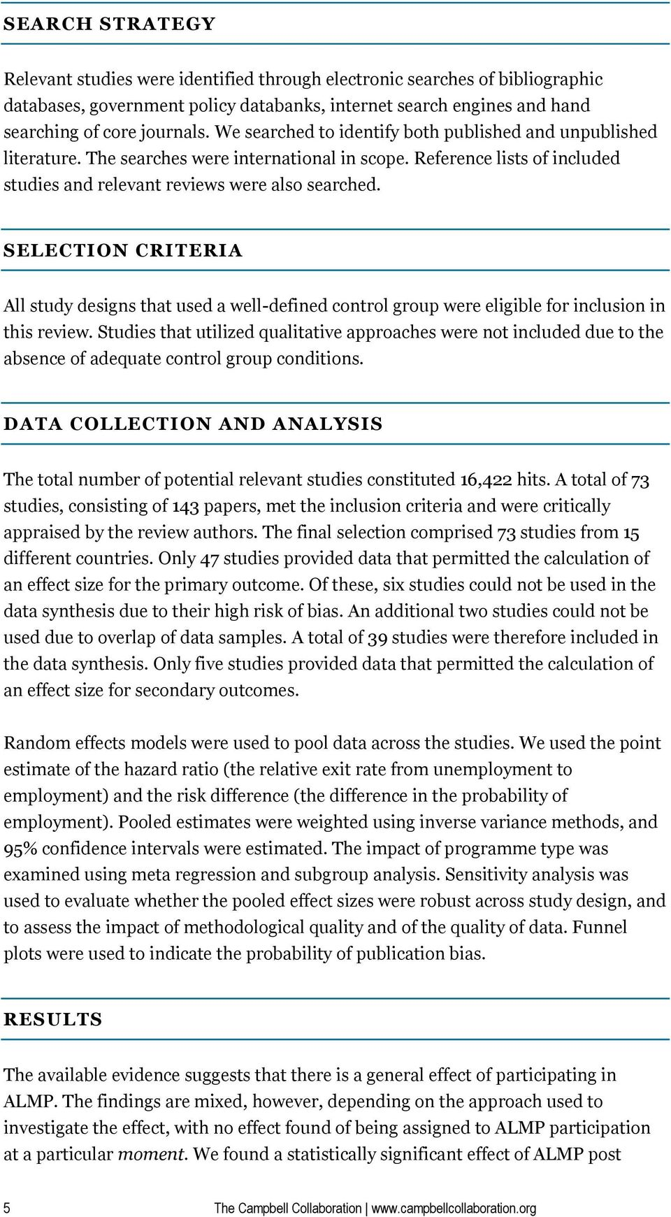 SELECTION CRITERIA All study designs that used a well-defined control group were eligible for inclusion in this review.