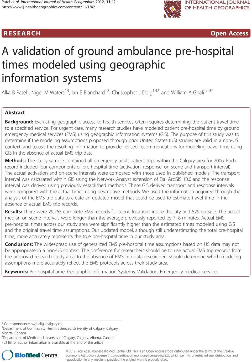 information systems Alka B Patel 1, Nigel M Waters 2,5, Ian E Blanchard 1,3, Christopher J Doig 1,4,5 and William A Ghali 1,4,5* Abstract Background: Evaluating geographic access to health services