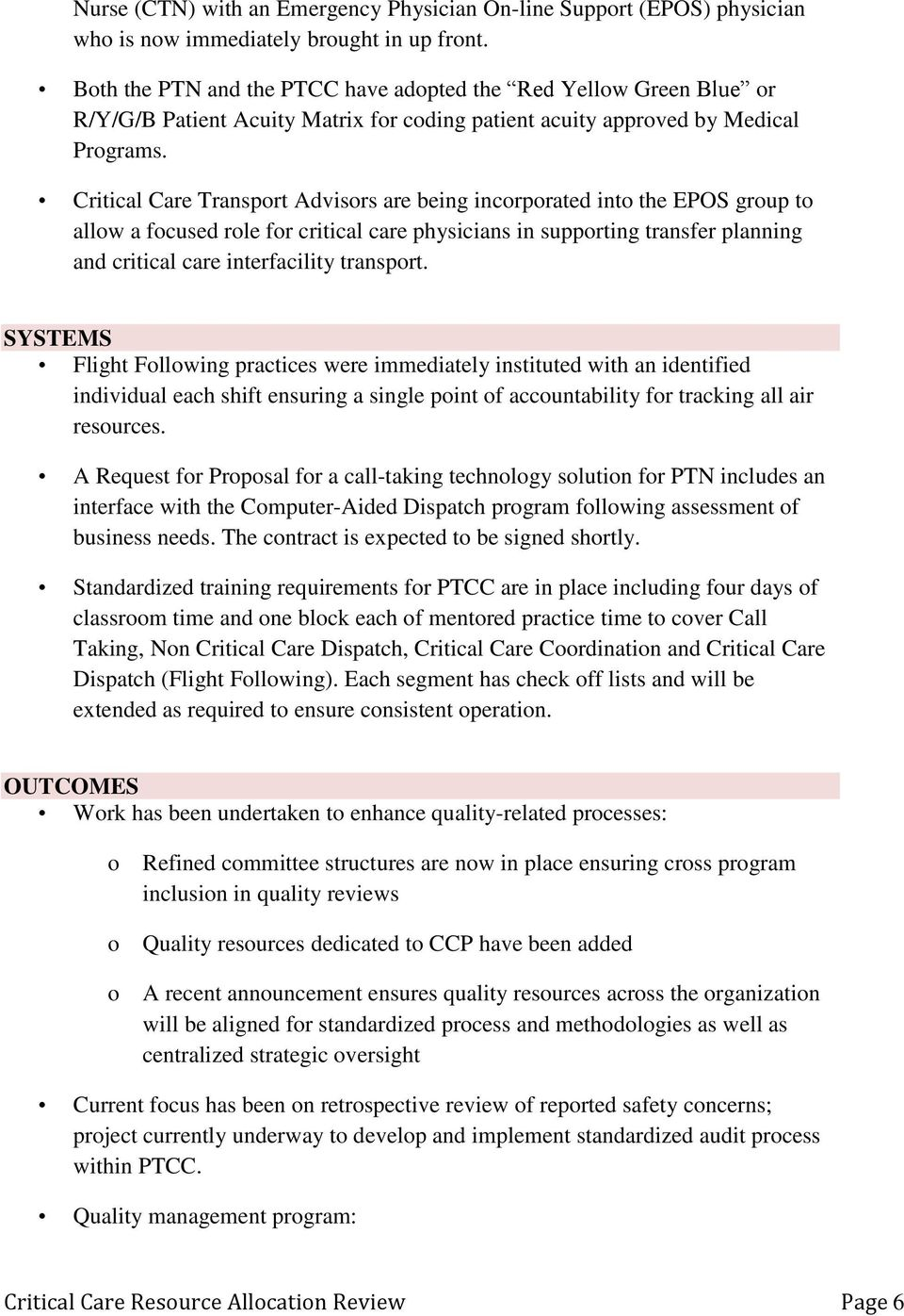 Critical Care Transport Advisors are being incorporated into the EPOS group to allow a focused role for critical care physicians in supporting transfer planning and critical care interfacility