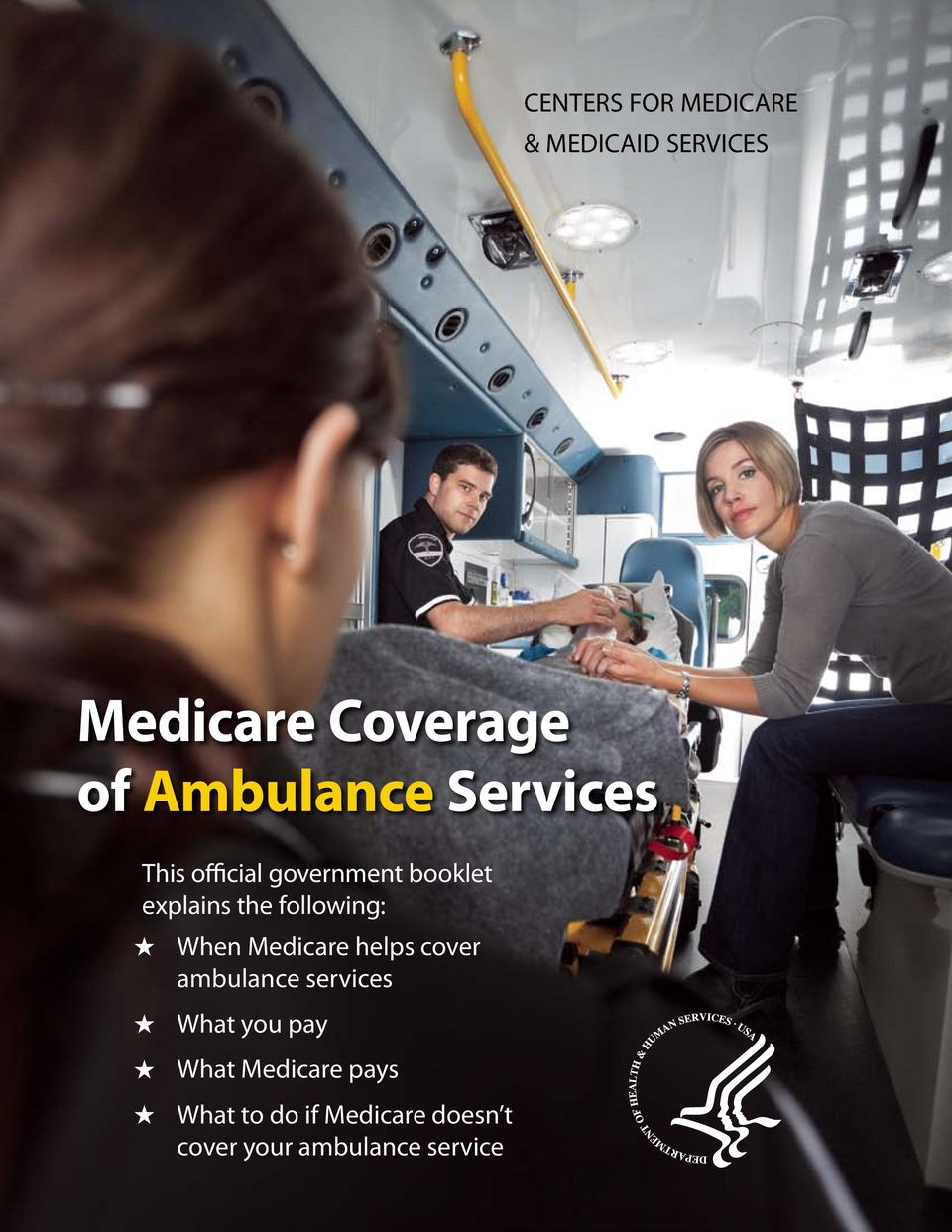 following: When Medicare helps cover ambulance services What you pay