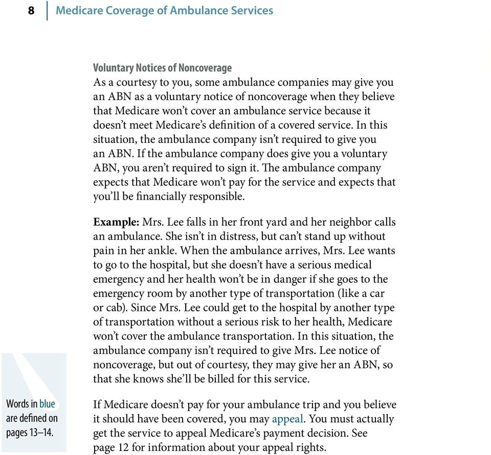 If the ambulance company does give you a voluntary ABN, you aren t required to sign it.