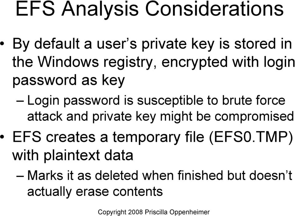 force attack and private key might be compromised EFS creates a temporary file (EFS0.