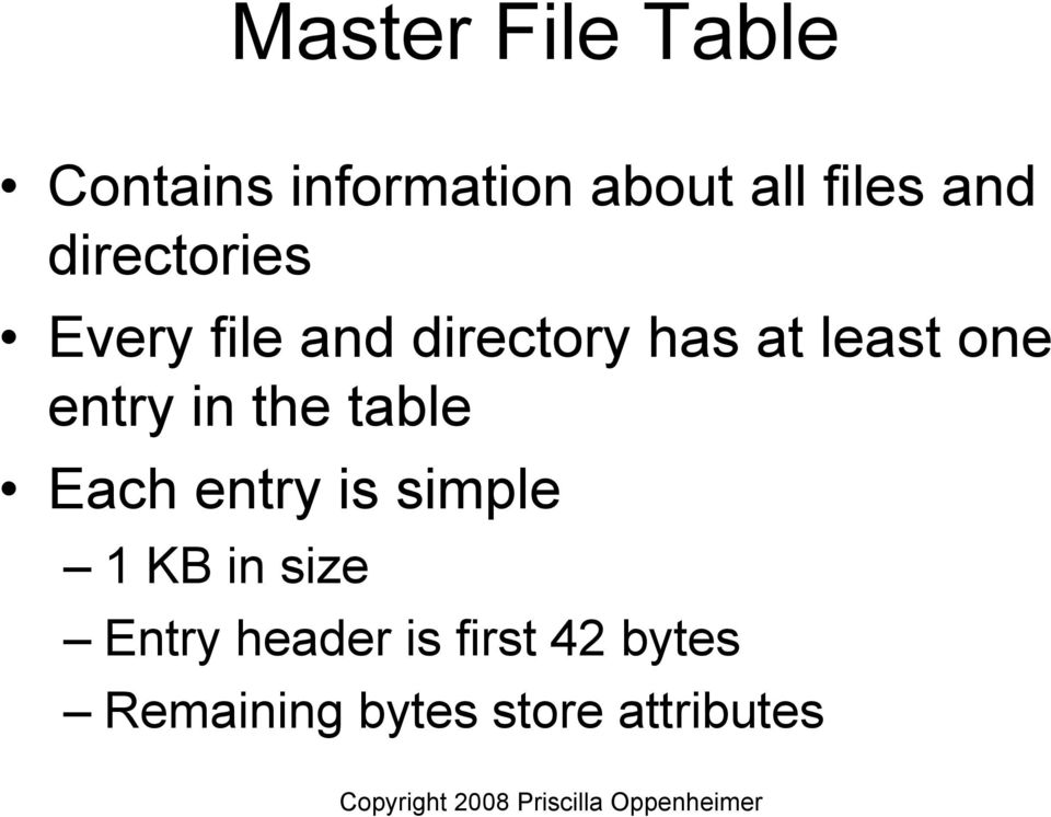 entry in the table Each entry is simple 1 KB in size
