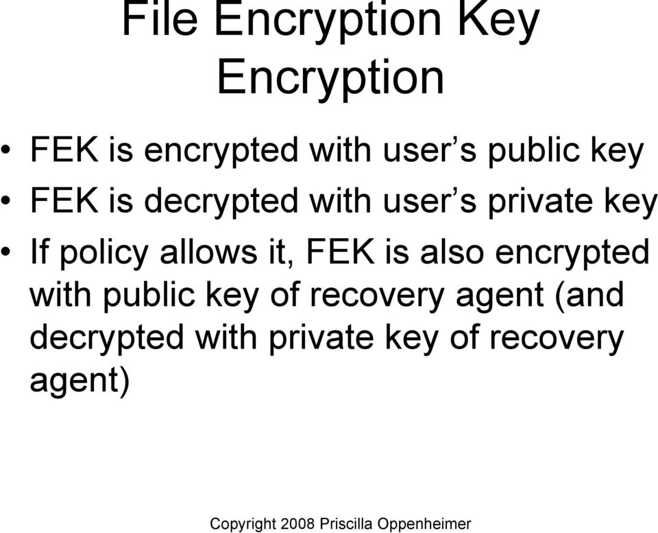 policy allows it, FEK is also encrypted with public key of
