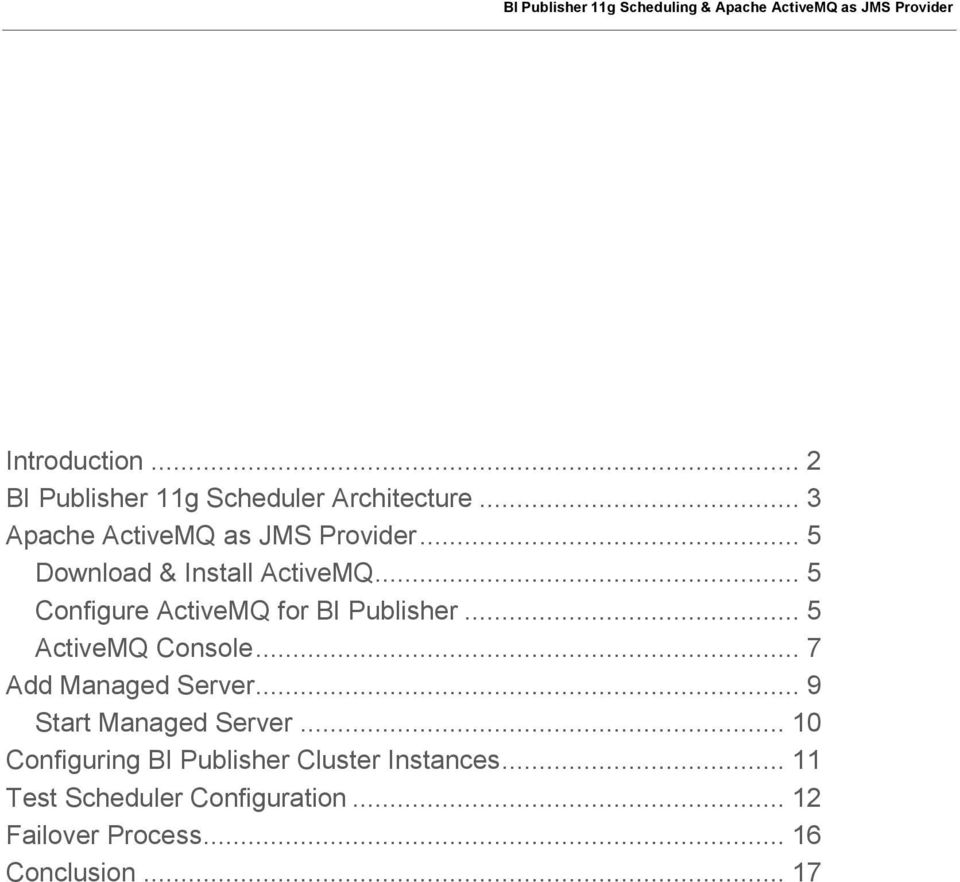 An Oracle White Paper October BI Publisher 11g Scheduling