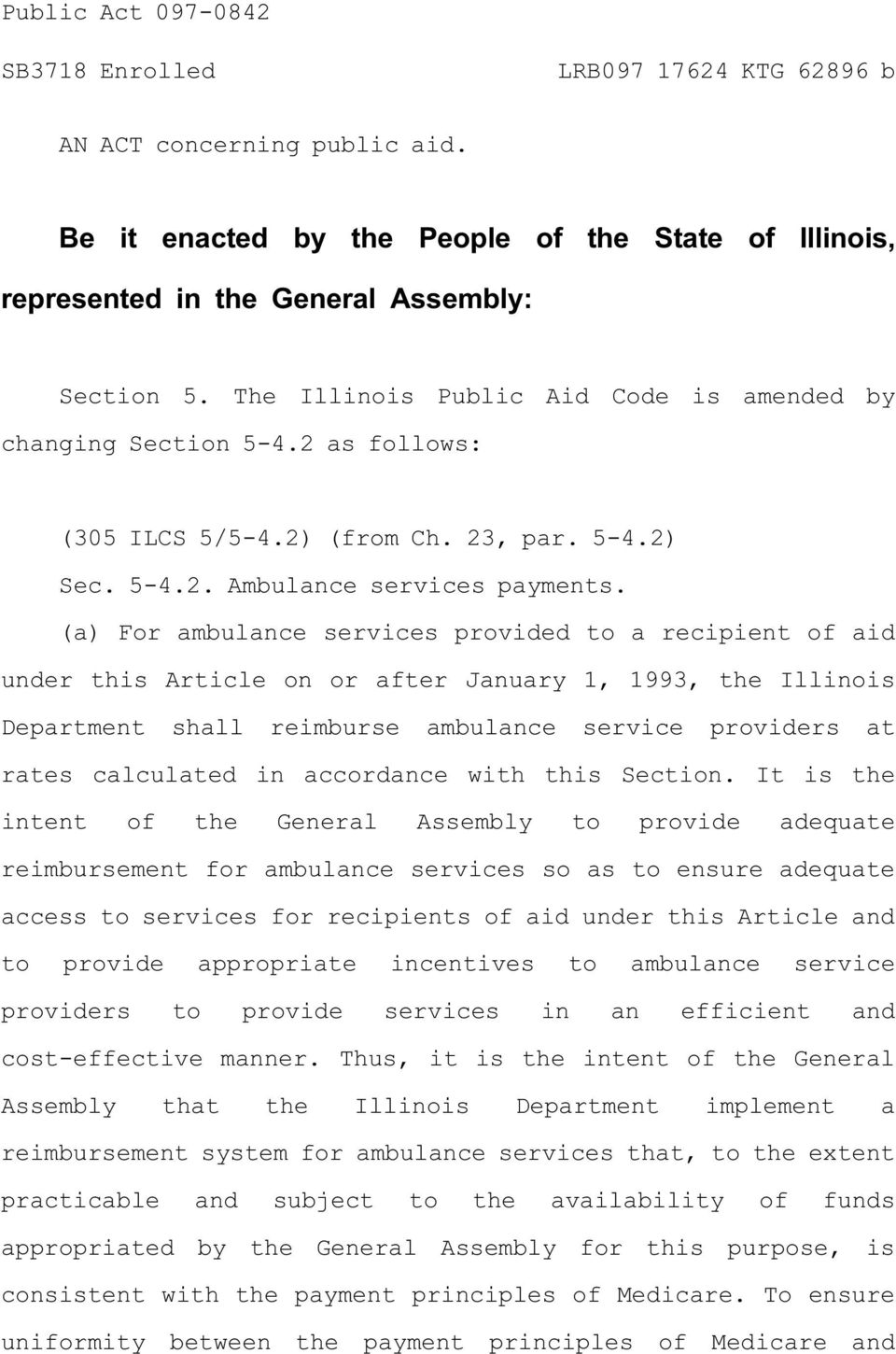 (a) For ambulance services provided to a recipient of aid under this Article on or after January 1, 1993, the Illinois Department shall reimburse ambulance service providers at rates calculated in