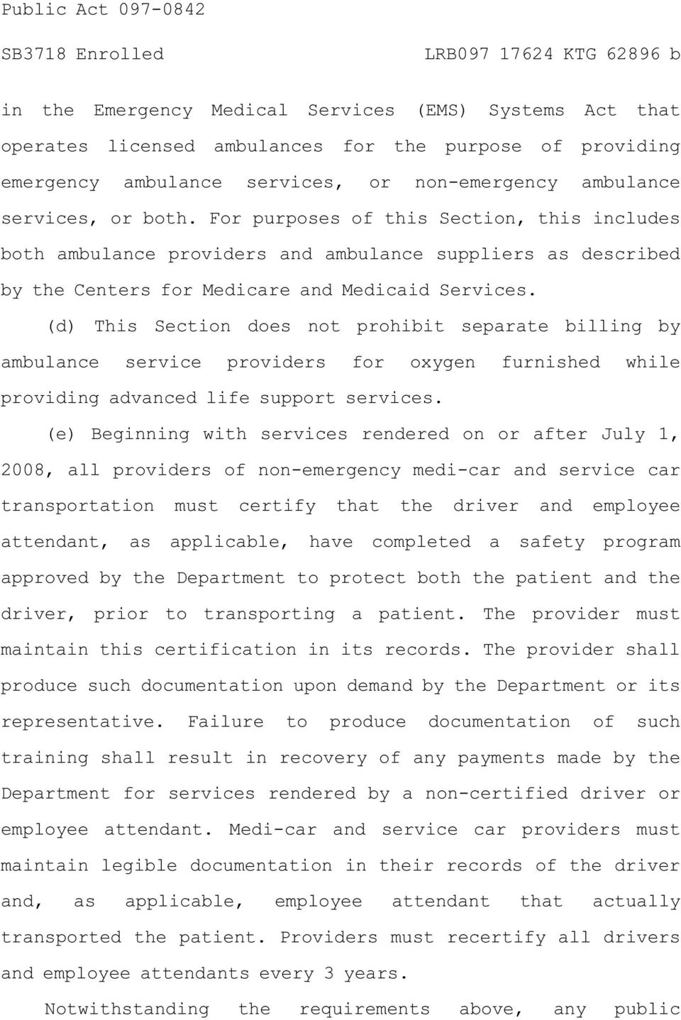 (d) This Section does not prohibit separate billing by ambulance service providers for oxygen furnished while providing advanced life support services.