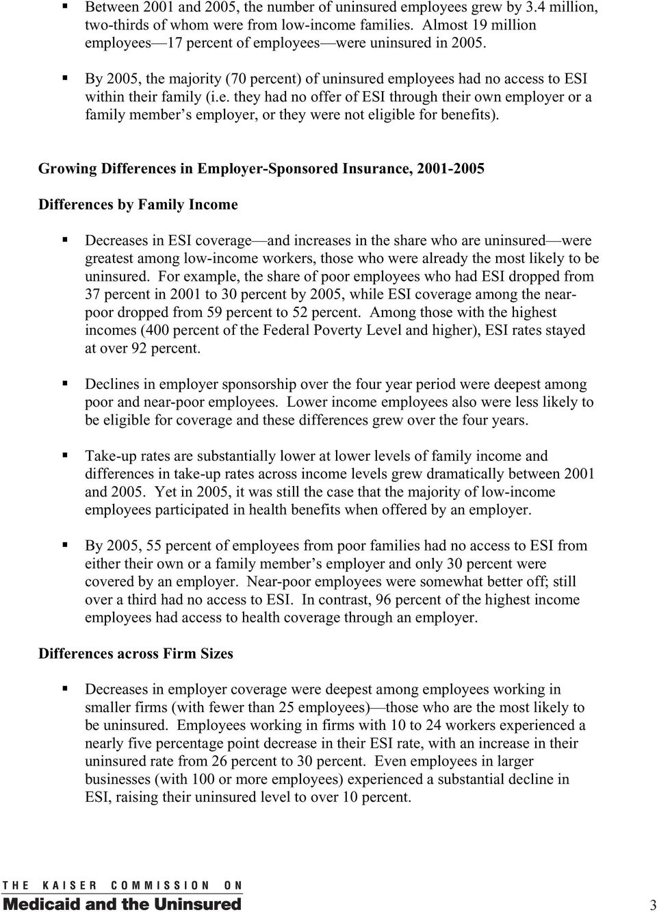 Growing Differences in Employer-Sponsored Insurance, 2001-2005 Differences by Family Income Decreases in ESI coverage and increases in the share who are uninsured were greatest among low-income