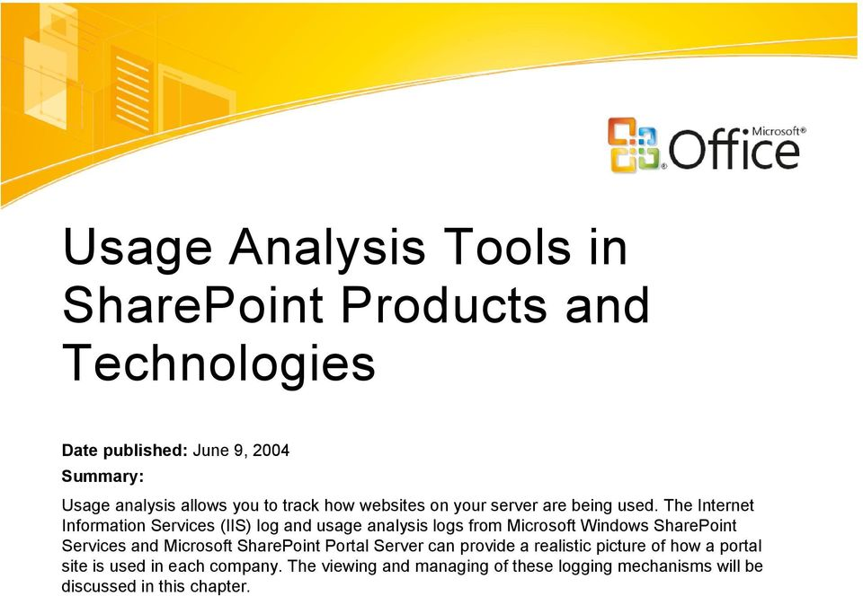 The Internet Information Services (IIS) log and usage analysis logs from Microsoft Windows SharePoint Services and