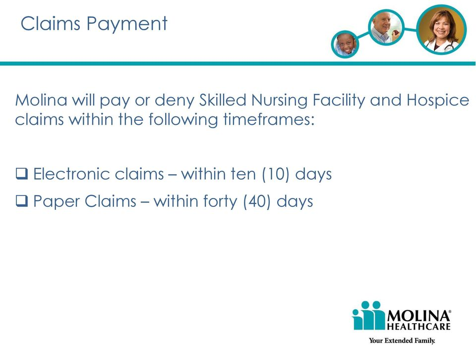 following timeframes: Electronic claims within