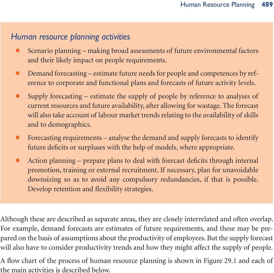 Supply forecasting estimate the supply of people by reference to analyses of current resources and future availability, after allowing for wastage.