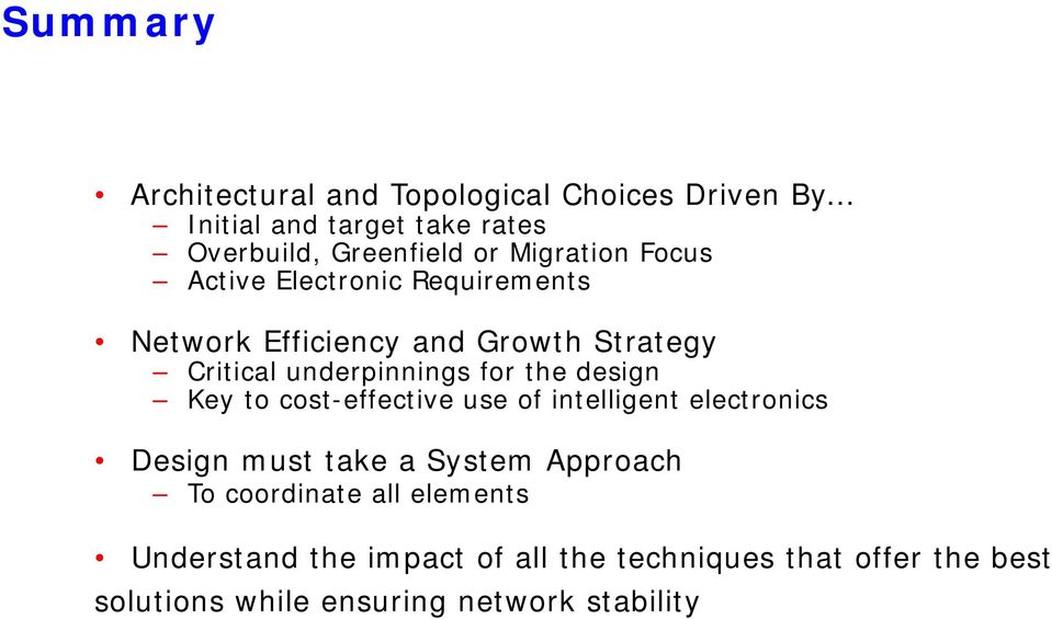 the design Key to cost-effective use of intelligent electronics Design must take a System Approach To coordinate