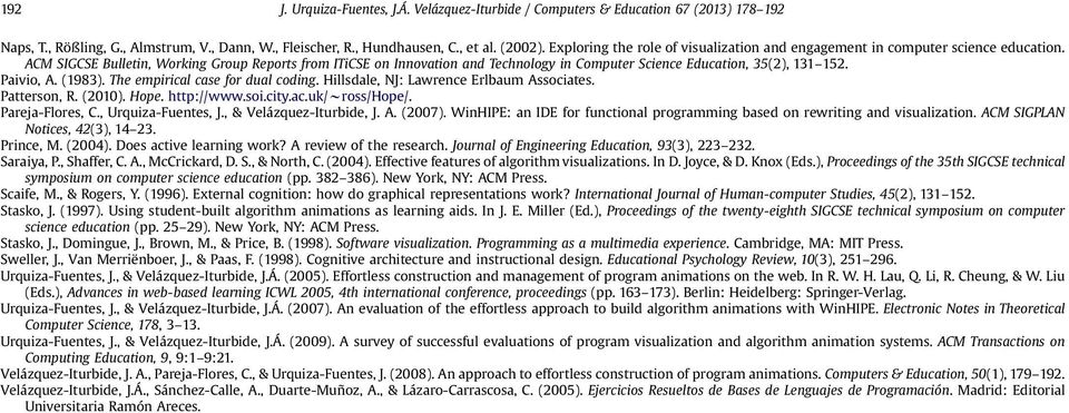 ACM SIGCSE Bulletin, Working Group Reports from ITiCSE on Innovation and Technology in Computer Science Education, 35(2), 131 152. Paivio, A. (1983). The empirical case for dual coding.