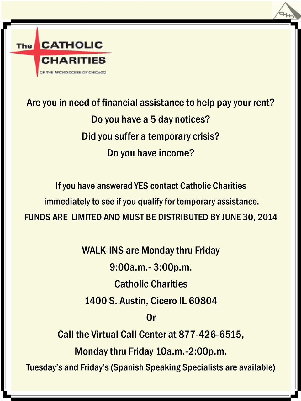 FUNDS ARE LIMITED AND MUST BE DISTRIBUTED BY JUNE 30, 2014 WALK-INS are Monday thru Friday 9:00a.m.- 3:00p.m. Catholic Charities 1400 S.