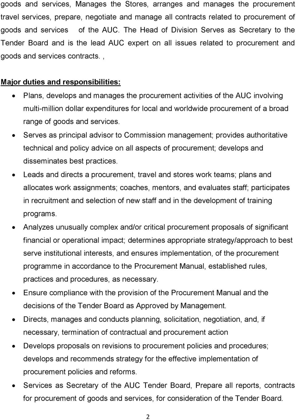, Major duties and responsibilities: Plans, develops and manages the procurement activities of the AUC involving multi-million dollar expenditures for local and worldwide procurement of a broad range