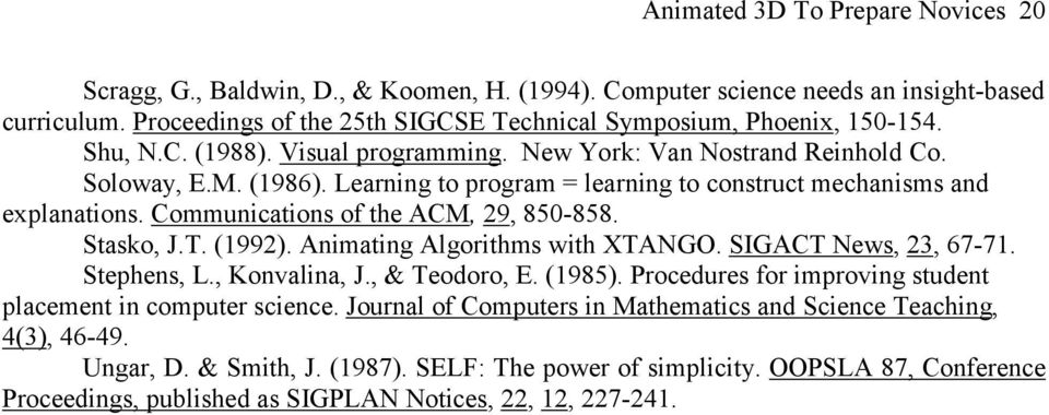 Learning to program = learning to construct mechanisms and explanations. Communications of the ACM, 29, 850-858. Stasko, J.T. (1992). Animating Algorithms with XTANGO. SIGACT News, 23, 67-71.