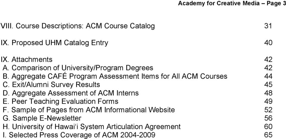 Exit/Alumni Survey Results 45 D. Aggregate Assessment of ACM Interns 48 E. Peer Teaching Evaluation Forms 49 F.