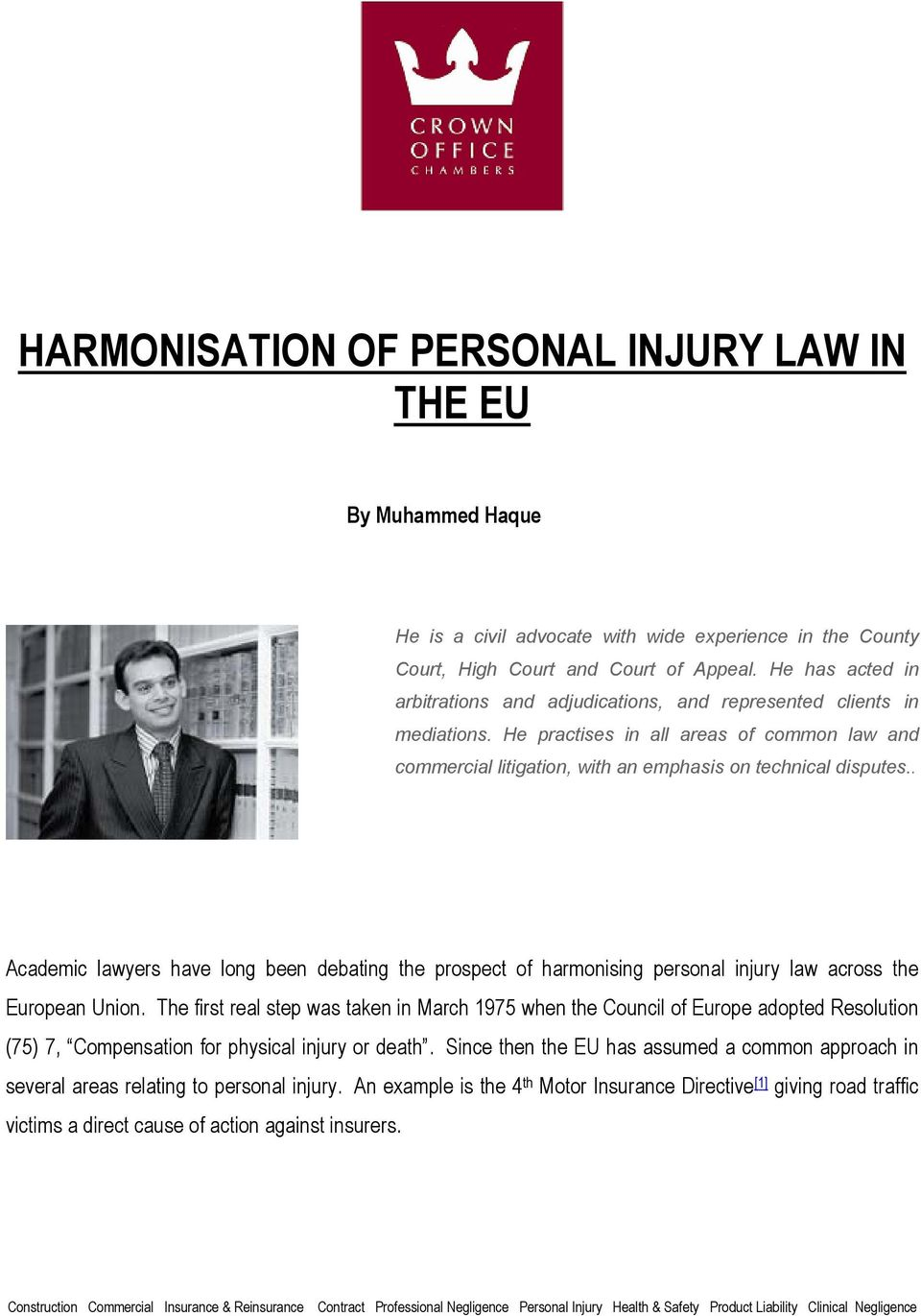 . Academic lawyers have long been debating the prospect of harmonising personal injury law across the European Union.