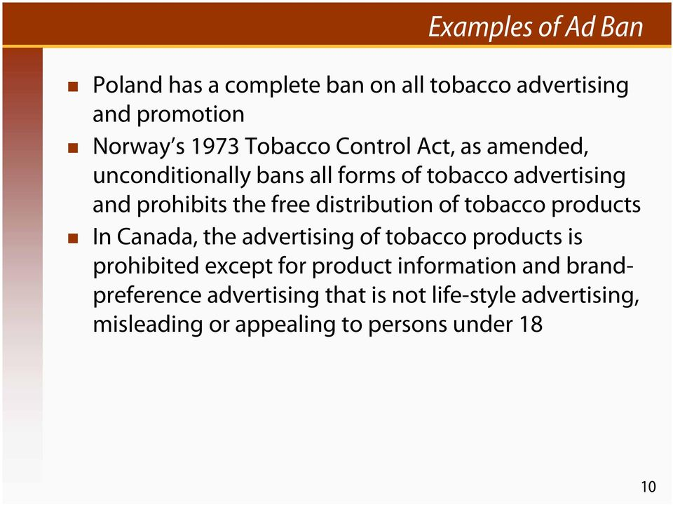 distribution of tobacco products In Canada, the advertising of tobacco products is prohibited except for product