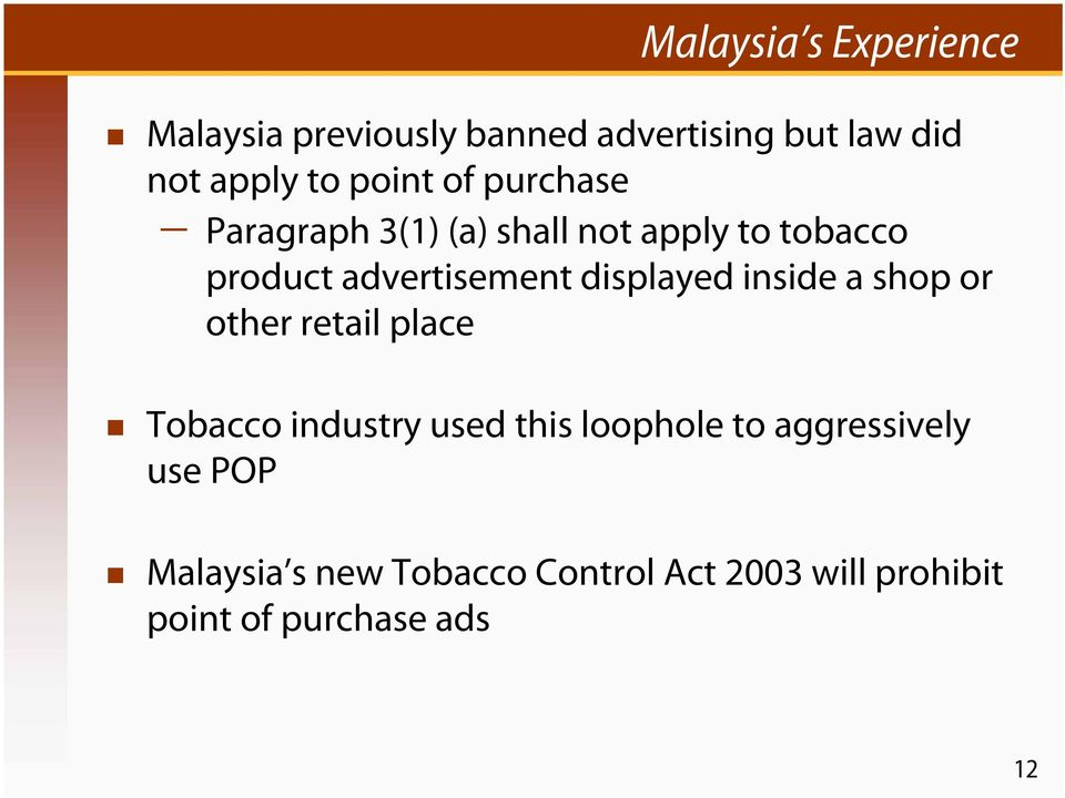 displayed inside a shop or other retail place Tobacco industry used this loophole to