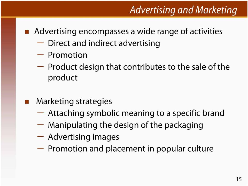 product Marketing strategies Attaching symbolic meaning to a specific brand