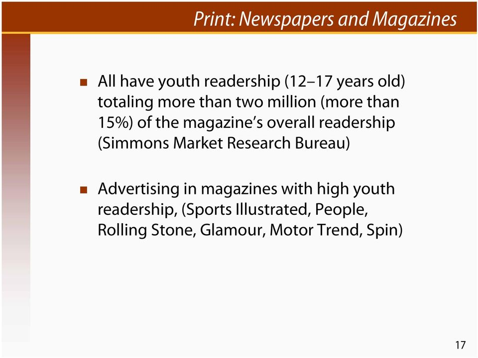 readership (Simmons Market Research Bureau) Advertising in magazines with high
