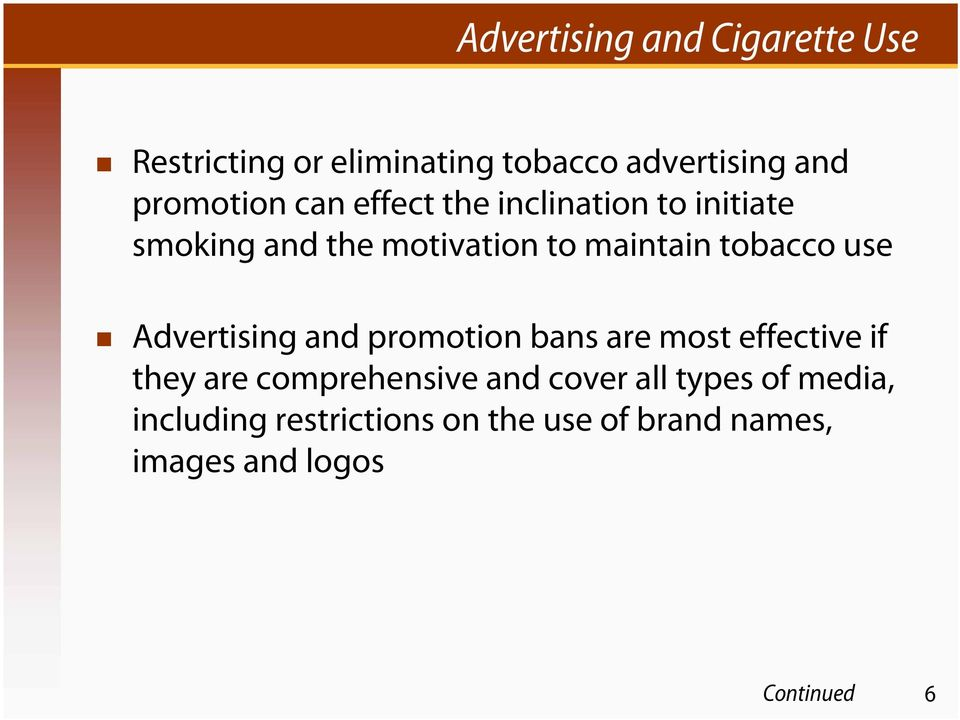 Advertising and promotion bans are most effective if they are comprehensive and cover all