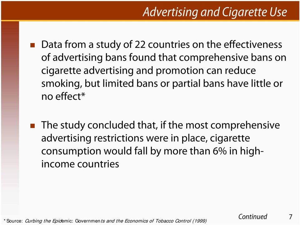 effect* The study concluded that, if the most comprehensive advertising restrictions were in place, cigarette consumption would