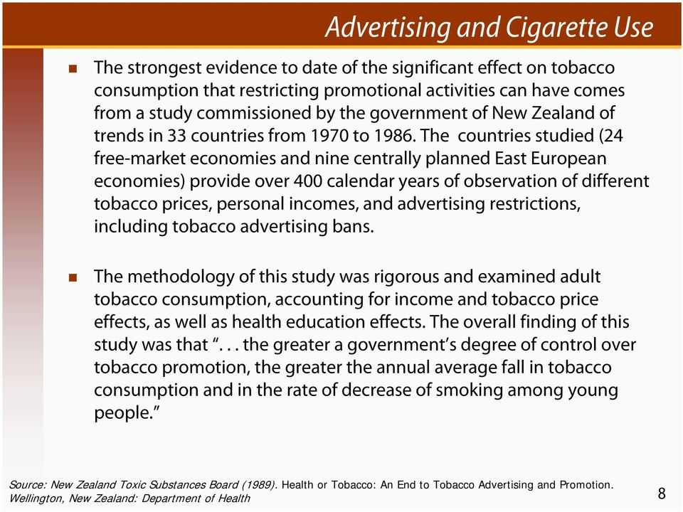 The countries studied (24 free-market economies and nine centrally planned East European economies) provide over 400 calendar years of observation of different tobacco prices, personal incomes, and