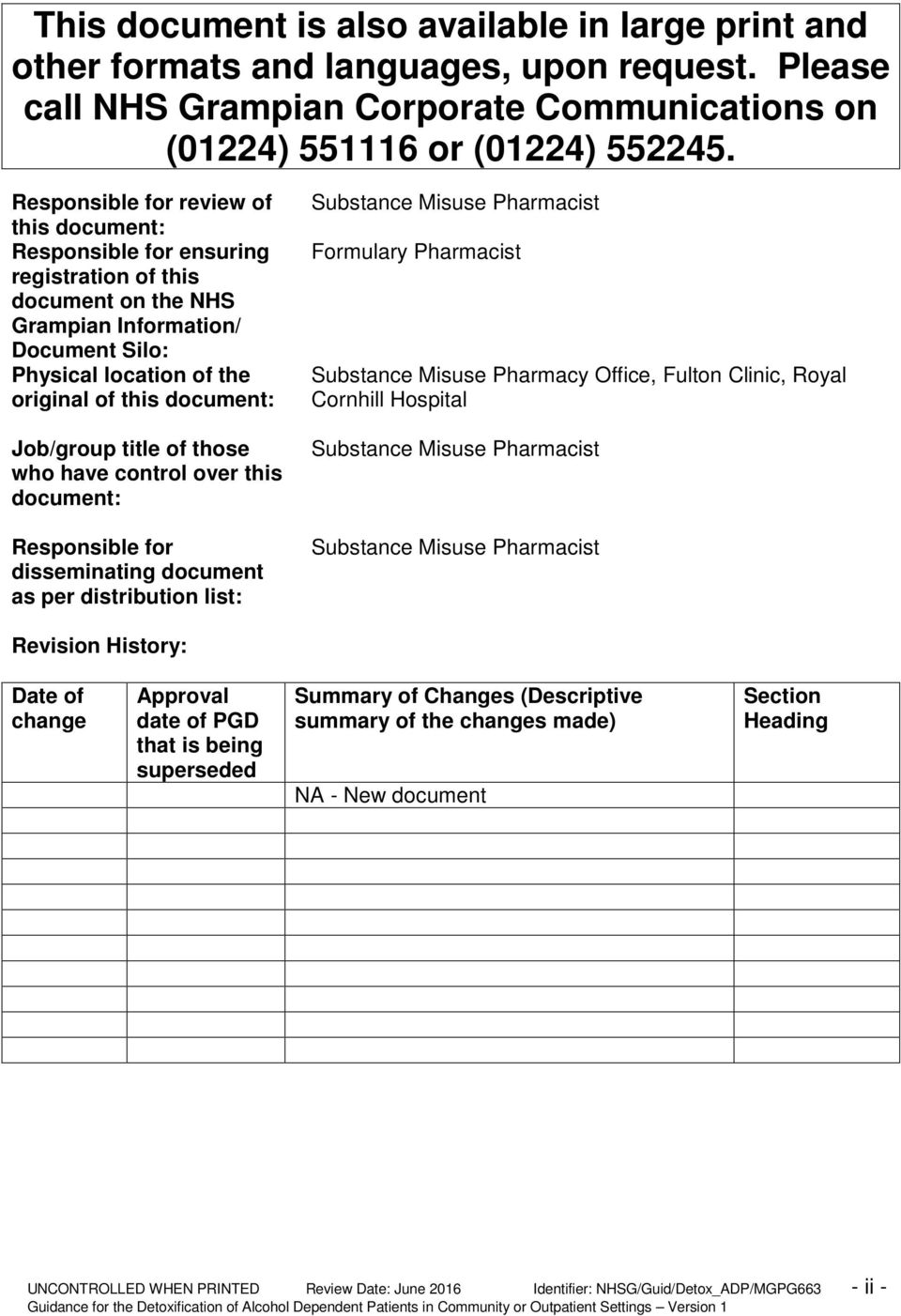 Job/group title of those who have control over this document: Responsible for disseminating document as per distribution list: Substance Misuse Pharmacist Formulary Pharmacist Substance Misuse
